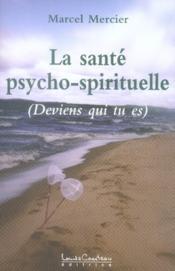 La santé psycho-spirituelle ; deviens qui tu es - Couverture - Format classique