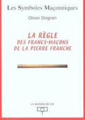 Regle des francs macons de la pierre franche (la) - Intérieur - Format classique