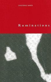 Ruminations, ou le dedans de parler - Intérieur - Format classique