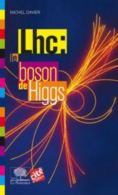 Lhc : le boson de Higgs - Couverture - Format classique