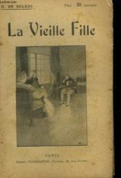 La Vieille Fille. Collection : Oeuvres De Balzac. - Couverture - Format classique
