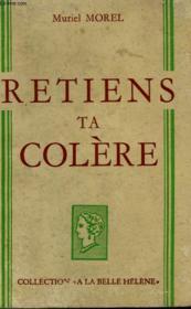 Retiens Ta Colere. Collection : A La Belle Helene. - Couverture - Format classique