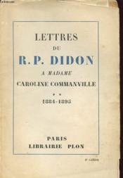 Lettres Du R.P. Didon A Madame Caroline Commanville Tome 2 1884-1895 - Couverture - Format classique