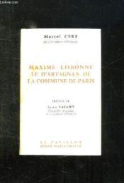 Le D Artagnan De La Commune. Le Colonel Maxime Lisbonne. - Couverture - Format classique
