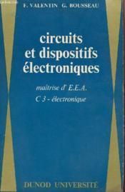 Circuits Et Dispositifs Electroniques - Maitrise D'Eea - C3 Electronique. - Couverture - Format classique