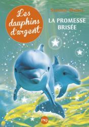 Les dauphins d'argent t.5 ; la promesse brisée - Couverture - Format classique