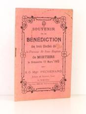 Souvenir de la bénédiction des trois cloches de la Paroisse St-Jean-Baptiste de Mortiers , le Dimanche 17 Mars 1912. - Couverture - Format classique