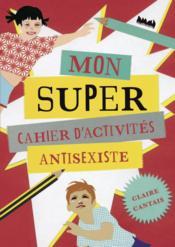 Mon super cahier d'activités antisexiste - Couverture - Format classique
