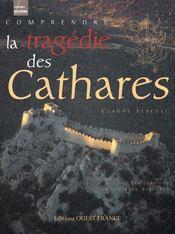 Comprendre la tragédie des cathares - Intérieur - Format classique