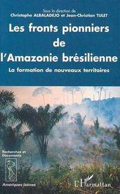 Les fronts pionniers de l'amazonie brésilienne ; la formation de nouveaux territoires - Intérieur - Format classique