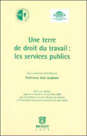 Une terre de droit du travail : les services publics - Couverture - Format classique