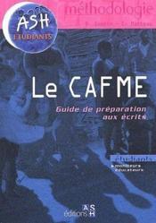 Le CAFME ; guide de préparation aux écrits - Couverture - Format classique