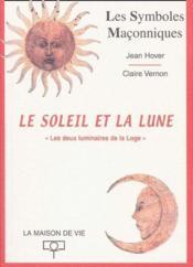 Le soleil et la lune «les deux luminaires de la Loge » - Couverture - Format classique