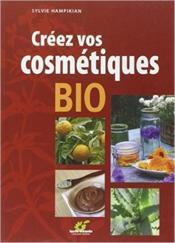 Créez vos cosmétiques bio - Couverture - Format classique