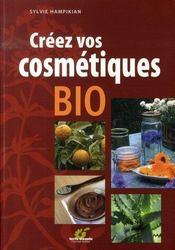 Créez vos cosmétiques bio - Intérieur - Format classique
