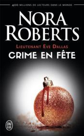 Lieutenant Eve Dallas T.39 ; crime en fête - Couverture - Format classique