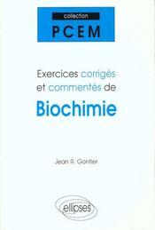 Exercices Corriges Et Commentes De Biochimie - Intérieur - Format classique