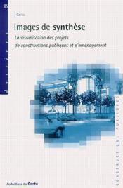 Images de synthèse ; la visualisation des projets de constructions publiques et d'aménagement - Couverture - Format classique