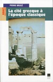 La cité grecque à l'époque classique - Couverture - Format classique