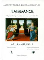 Naissance ; huit propositions pour une lecture communautaire de la Bible ; Luc 1-2, Matthieu 1-2 - Couverture - Format classique