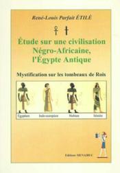 Etude sur une civilisation negro-africaine, l'egypte antique - Couverture - Format classique