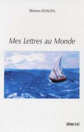Mes Lettres Au Monde - Couverture - Format classique