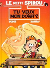 Le Petit Spirou T.2 ; tu veux mon doigt ? - Intérieur - Format classique