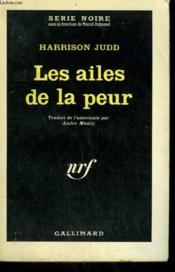 Les Ailes De La Peur. Collection : Serie Noire N° 824 - Couverture - Format classique