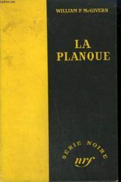 La Planque . ( A Shield For Murder). Collection : Serie Noire Sans Jaquette N° 129 - Couverture - Format classique