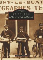 Le canton d'Isigny-le-Buat - Couverture - Format classique
