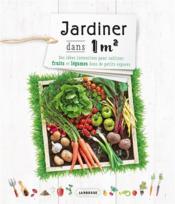 Jardiner dans un mètre carré - Couverture - Format classique