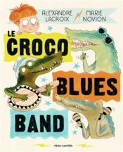Le croco blues band - Couverture - Format classique
