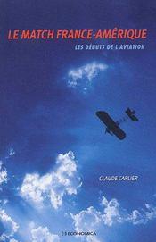 Le match france-amerique ; les debuts de l'aviation - Couverture - Format classique