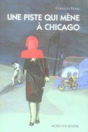 Une piste qui mène a chicago - Couverture - Format classique