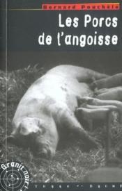 Les porcs de l'angoisse - Couverture - Format classique