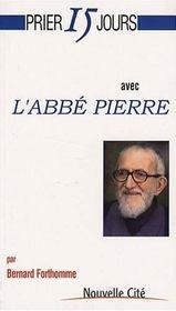 Prier 15 jours avec... ; l'Abbé Pierre - Intérieur - Format classique