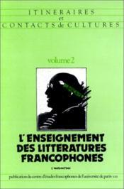 Enseignement Des Littera- Tures Francophones - Couverture - Format classique