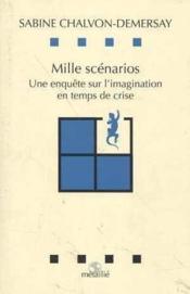 Mille scenarios : une enquete sur l'imagination en temps de crise - Couverture - Format classique