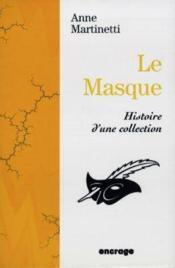 Le masque histoire d'une collection - Couverture - Format classique