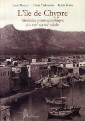 L'île de chypre ; itinéraire photographique du XIX au XX siècle - Intérieur - Format classique
