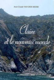 Claire et le nouveau monde - Couverture - Format classique
