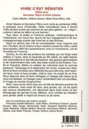 Vivre c'est résister ; textes pour Germaine Tillon et Aimé Césaire - 4ème de couverture - Format classique