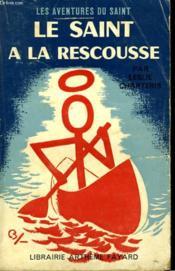 Le Saint A La Rescousse. Les Aventures Du Saint N° 74. - Couverture - Format classique