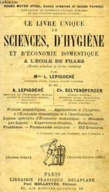 Le Livre Unique De Sciences, D'Hygiene Et D'Economie Domestique A L'Ecole De Filles - Couverture - Format classique