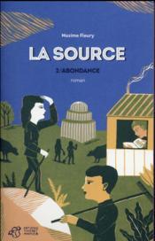 La source t.2 ; l'abondance - Couverture - Format classique