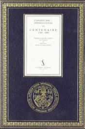 Congrès maçonnique internationnal du centenaire ; 1789-1889 compte-rendu des séances du congrès et discours - Couverture - Format classique