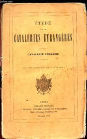 Etude Sur Les Cavaleries Etrangeres : Cavalerie Anglaise. - Couverture - Format classique