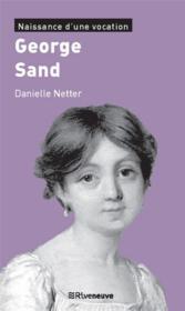 George Sand ; naissance d'une vocation - Couverture - Format classique