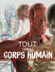 Tout sur le corps humain - Couverture - Format classique