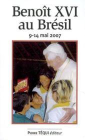 Benoit xvi au bresil 9-14 mai 2007 - Couverture - Format classique
